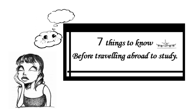 7 things to know before travelling abroad to study